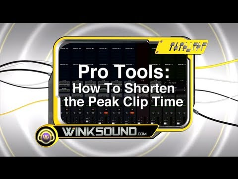 Pro Tools: How To Shorten the Peak Clip Time