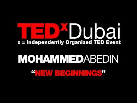TEDxDubai 2010| Mo Abedin | New Beginnings