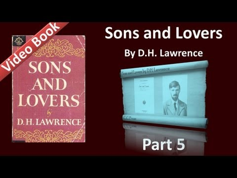 Part 05 - Sons and Lovers Audiobook by D. H. Lawrence (Ch 08)