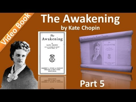 Part 5 - Chs 21-25 - The Awakening by Kate Chopin