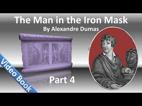 Part 04 - The Man in the Iron Mask Audiobook by Alexandre Dumas (Chs 19-22)