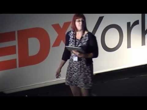 TEDxYork - Hannah Nicklin - Re-imagining Cities