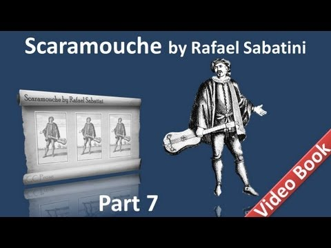 Part 7 - Scaramouche Audiobook by Rafael Sabatini - Book 3 (Chs 05-09)