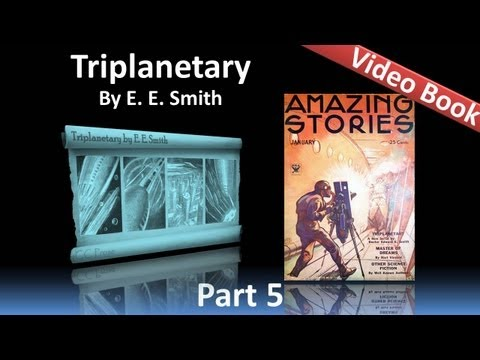 Part 5 - Triplanetary Audiobook by E. E. Smith (Chs 18-19)