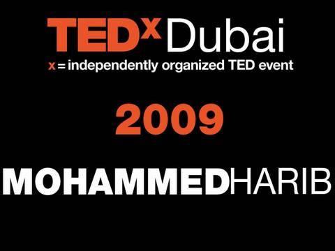 TEDxDubai - Mohammed Harib - 10/10/09