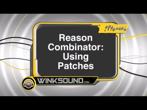 Propellerhead Reason: Using Combinator Patches | WinkSound