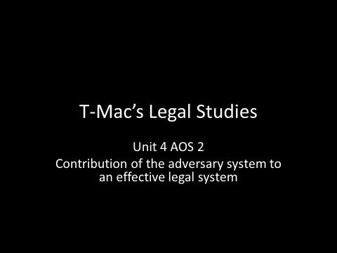 VCE Legal Studies - Unit 4 AOS2 - Contribution of the adversary system to an effective legal system