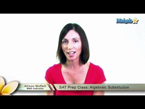 SAT Prep Class: Algebraic Substitution