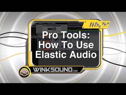 Pro Tools: How To Use Elastic Audio | WinkSound