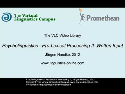 Psycholinguistics - Pre-Lexical Processing II: Written Input