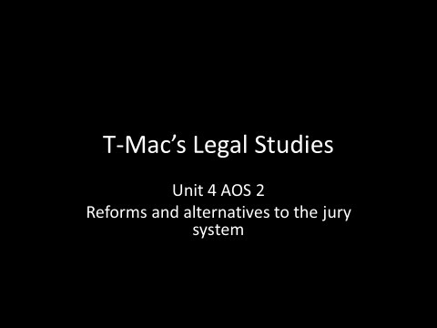 VCE Legal Studies - Unit 4 AOS2 - Reforms and alternatives to the jury system