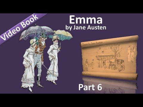 Part 6 - Emma Audiobook by Jane Austen (Vol 3: Chs 01-07)