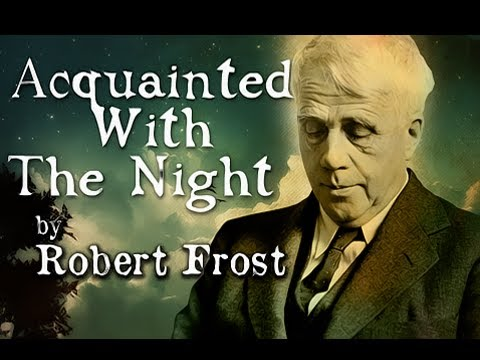 Pearls Of Wisdom - Acquainted With The Night by Robert Frost - Poetry Reading