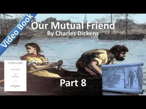 Part 08 - Our Mutual Friend Audiobook by Charles Dickens (Book 2, Chs 14-16)