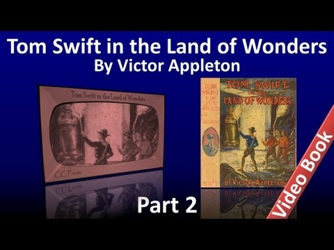 Part 2 - Tom Swift in the Land of Wonders Audiobook by Victor Appleton (Chs 14-25)