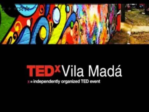 TEDxVilaMadá - Bento Lira - 12/10/09