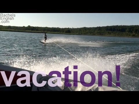Summer Vacation: American English pronunciation