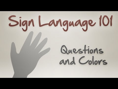 Sign Language 101: Questions and Colors