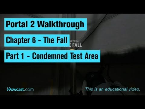 Portal 2 Walkthrough / Chapter 6 - Part 1: Condemned Test Area