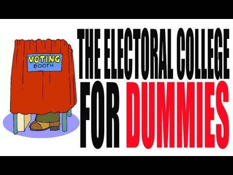 The Electoral College for Dummies