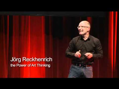 TEDxHamburg - Jörg Reckhenrich - The Power of Art Thinking