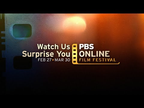 PBS Online Film Festival | Feb. 27th-March 30th, 2012 | Preview