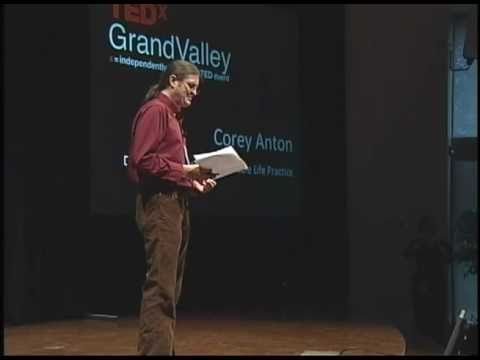 TEDxGrandValley - Corey Anton - Death Acceptance as Sustainable Life Practice