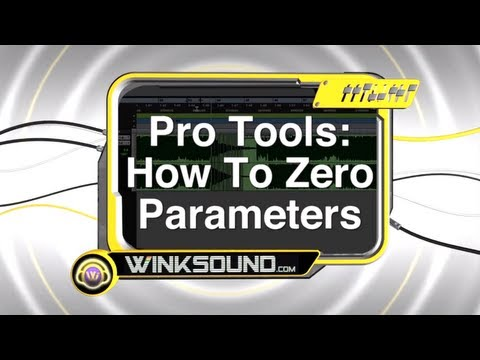 Pro Tools: How To Zero Parameters | WinkSound