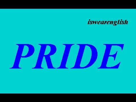 Pride - The Seven Deadly Sins - ESL British English Pronunciation