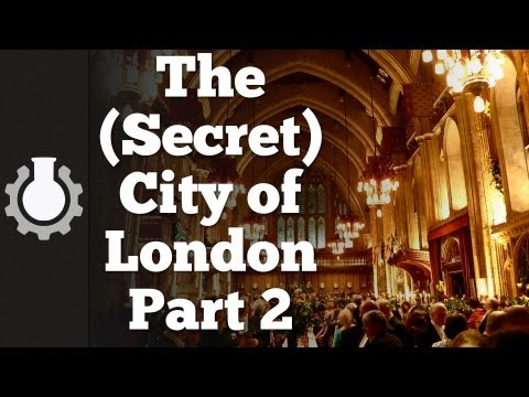 The (Secret) City of London, Part 2: Government