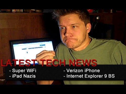 Super WiFi, iPad Nazis, Verizon iPhone, Internet Explorer 9 BS