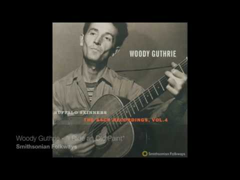 "Woody Guthrie - ""I Ride an Old Paint"""