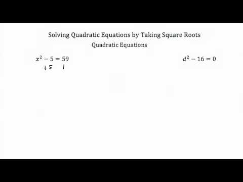 Solving Quadratic Equations by Taking Square Roots