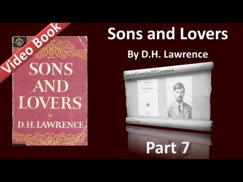 Part 07 - Sons and Lovers Audiobook by D. H. Lawrence (Ch 10-11)
