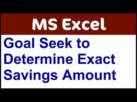 Use Goal Seek in Excel to Determine Appropriate Savings Amount