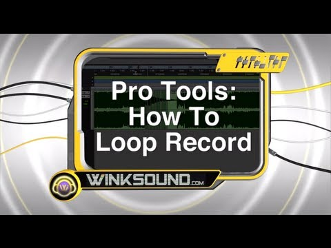 Pro Tools: How To Loop Record | WinkSound