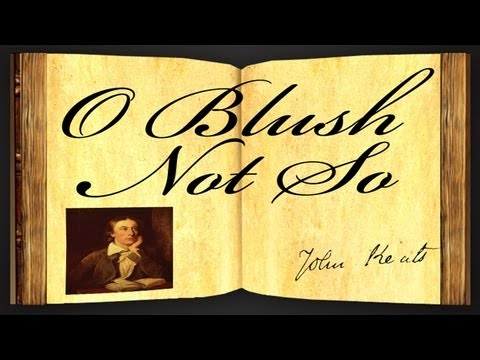 Pearls Of Wisdom - O Blush Not So by John Keats - Poetry Reading