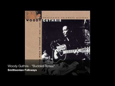 """Woody Guthrie - """"Budded Roses"""""""