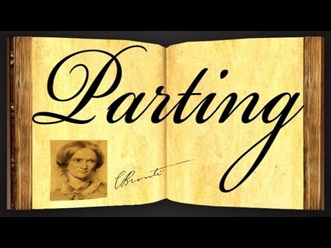 Parting by Charlotte Bronte - Poetry Reading