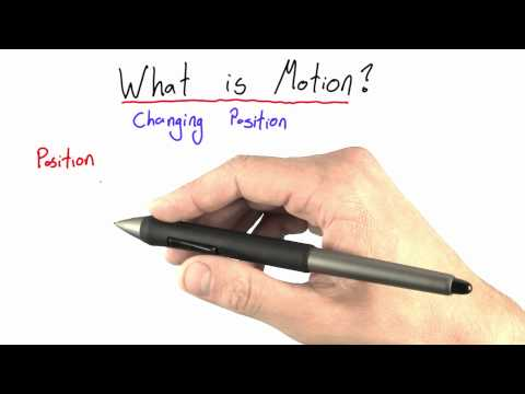 What is Motion - Intro to Physics - Motion - Udacity