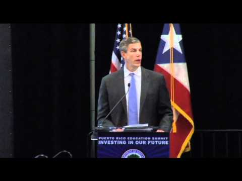 Secretary Arne Duncan - Opening Remaks, Puerto Rico Education Summit