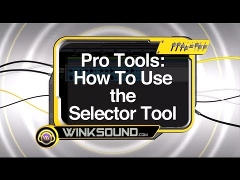 Pro Tools: How To Use the Selector Tool