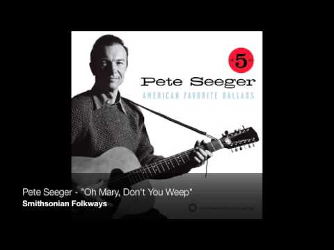 "Pete Seeger - ""Oh Mary, Don't You Weep"""