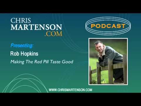 Rob Hopkins: Making The Red Pill Taste Good