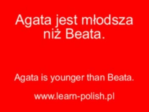Young,  younger the youngest in Poish. Comparative and Superlative in Polish