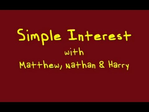 "Simple Interest w/ Students ""Matthew, Nathan & Harry"""