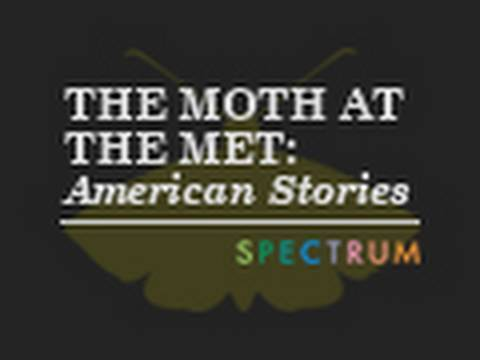 Spectrum Presents: The Moth at the Met: American Stories