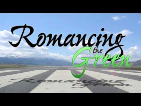 Romancing the Green