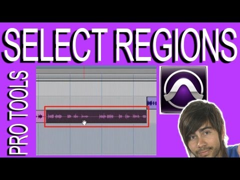 Selecting Entire Regions - Pro Tools 9