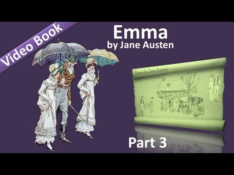 Part 3 - Emma Audiobook by Jane Austen (Vol 2: Chs 01-07)